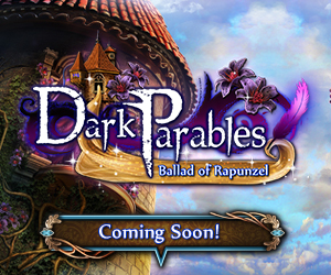 Dark Parables: Ballad of Rapuzel Coming Soon!